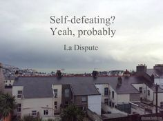 La Dispute's A Letter is one of the most relatable songs I have ever heard in my life