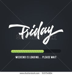 Friday Lettering Weekend is loading. Funny Humorous Hand Drawn Brush Script Typographic Art. Nice Idea For T shirt apparel print graphics wall poster card weekend blog post etc. Vector Illustration