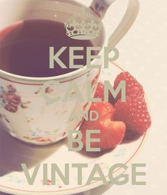 KEEP CALM AND BE VINTAGE. Another original poster design created with the Keep Calm-o-matic. Buy this design or create your own original Keep Calm design now. Vintage Shabby Chic, Vintage Love, Retro Vintage, Keep Calm Posters, Keep Calm Quotes, Keep Calm Signs, Paint Cans, Poster Making, Create