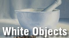 How to Paint White Objects in Oil