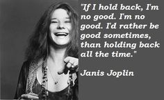Image detail for -Janis Joplin Quotes Dream Music, Music Is Life, Janis Joplin Quotes, Lyric Quotes, Me Quotes, Senior Quotes, Blues Music, Typography Quotes, Some Words