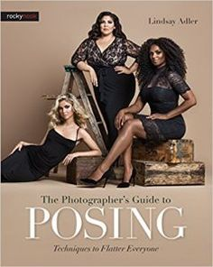 Photography Poses Ideas : The Photographer's Guide to Posing: Techniques to Flatter Everyone: Lindsay Book Photography, Digital Photography, Portrait Photography, Fashion Photography, Vintage Photography, White Photography, Group Photography Poses, Beauty Photography, Children Photography