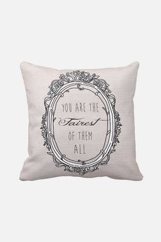 Pillow Cover You are the Fairest of Them All