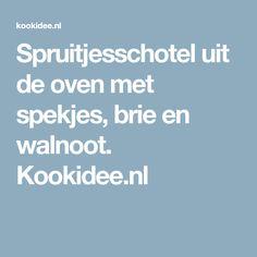Spruitjesschotel uit de oven met spekjes, brie en walnoot. Kookidee.nl