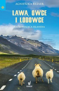 Lawa, owce i lodowce. Zadziwiająca Islandia-Rezler Agnieszka