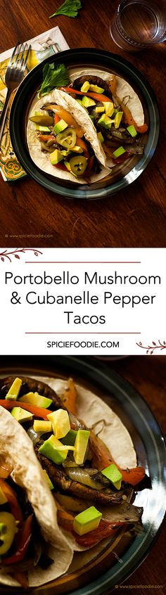 Portobello Mushroom and Cubanelle Pepper Tacos Recipe  | #tacos #vegan |#meatlessmonday