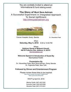 Event: The Story of Muni Seva Ashram Time: 6:00 PM – 10:00 PM Date: Saturday – May 5, 2018 Venue: Vaishnav Samaj of Midwest (Haveli), 440 W Fullerton Ave, Addison IL, 60101 RSVP By: April 23, 2018 The Muni Seva Ashram program is an informational and a fundraising event. For more information, please visit: http://www.greenashram.org/ Related