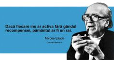 eliade citate - Căutare Google Mai, Famous Quotes, Philosophy, Language, Wisdom, Thoughts, Learning, American, Words