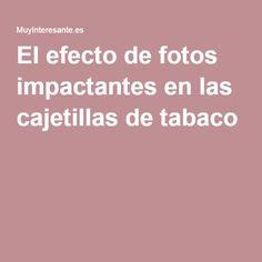 El efecto de fotos impactantes en las cajetillas de tabaco