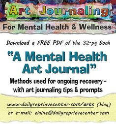 'As I worked on this I considered what I would have so appreciated having available in my early years of recovery from mood disorders, alcoholism, and addiction. Includes photos of my art journal along with mental health and art journal tips.' 32 page Free PDF download