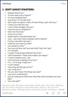 Dialogue prompts · story prompts · angst fluff book writing tips, cool writing, writing art, writing words, writing Creative Writing Prompts, Book Writing Tips, Writing Words, Writing Help, Writing Ideas, Writing Art, Fiction Writing, Writing Poetry, Writing Quotes