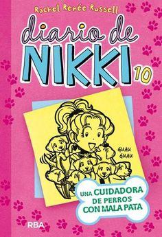 Una cuidadora de perros con mala pata (Diario de Nikki 10) / Rachel Reneé Russel
