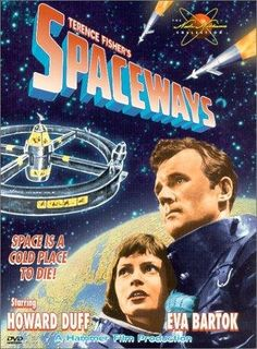 Spaceways Directed by Terence Fisher. With Howard Duff, Eva Bartok, Alan Wheatley, Philip Leaver. Space Movies, All Movies, Sci Fi Movies, Howard Duff, Classic Sci Fi Books, Hammer Films, The Time Machine, Movie Collection, Sci Fi Fantasy