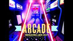 DJ KENNY ARCADE DANCEHALL MIX MAY 2K17