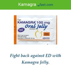 Fight back against ED with Kamagra Jelly.