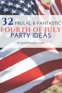 32 Frugal and Fantastic Fourth of July Party Ideas Couponing 101, Coupon Lady, Fantastic Four, Ways To Save, Fourth Of July, Frugal, Party Ideas, Budget, Ideas Party