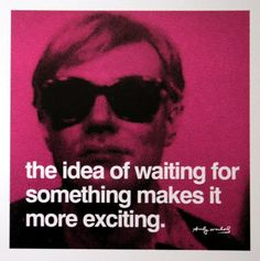Andy Warhol Waiting print for sale. Shop for Andy Warhol Waiting painting and frame at discount price, ships in 24 hours. Cheap price prints end soon. Andy Warhol Prints, Andy Warhol Quotes, Waiting Quotes, Quote Of The Week, Thats The Way, Pics Art, Quote Posters, Beautiful Words, Beautiful Things