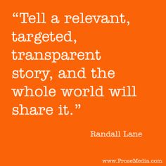 """Prose Quote""--by Randall Lane, editor of Forbes Magazine. ProseMedia.com is a custom writing service for brands. We write content worth sharing."