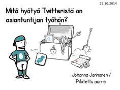 Twitter asiantuntijan työkaluna by Johanna Janhonen via slideshare