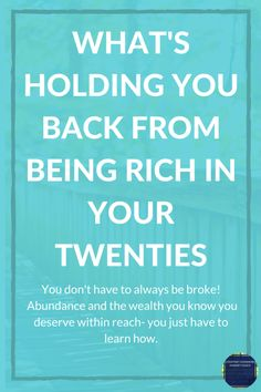 Are you tired of working your ass off yet struggling to make it by at the same time? The only thing that promises the wealth you desire seems to be get-rich-quick schemes or jobs that require 80 hours per week of work. Let me tell you, IT DOESN'T HAVE TO BE THAT WAY. You don't have to be struggling! Abundance and the wealth you know you deserve are in reach- you just have to learn how. Here's how to be rich in your twenties.
