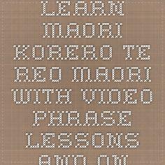 Learn Maori Korero Te Reo Maori with VIDEO phrase lessons and online resources