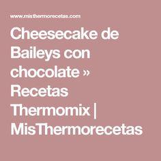 Cheesecake de Baileys con chocolate » Recetas Thermomix | MisThermorecetas