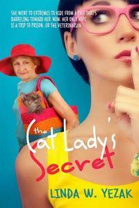 The world can wait: The Cat Lady's Secret by Linda W. Yezak
