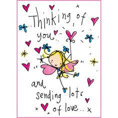 Thinking of you and sending lots of love..