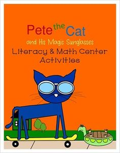 Pete the Cat and His Magic Sunglasses Literacy and Math Center Activities…