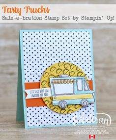 nice people STAMP!: Tasty Trucks Card by Canadian Stampin' Up! Demonstrator Allison Okamitsu. www.NicePeopleStamp.com
