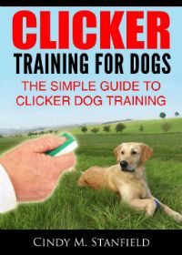 Clicker Training for Dogs ~~   If you want to learn the gentle and simple art of training your dog with a clicker, this book is for you. The author is an experienced dog trainer and breeder who has been using clicker training with dogs and puppies for 19 years.