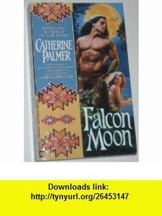 Falcon Moon (9780786500451) Catherine Palmer , ISBN-10: 078650045X  , ISBN-13: 978-0786500451 ,  , tutorials , pdf , ebook , torrent , downloads , rapidshare , filesonic , hotfile , megaupload , fileserve