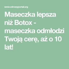 Maseczka lepsza niż Botox - maseczka odmłodzi Twoją cerę, aż o 10 lat! Diy Beauty, Health And Beauty, Hair, Facials, Pandora, Decorating, Wax, Beauty Tutorials, Decor