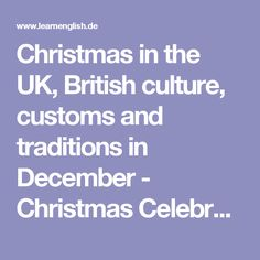 Christmas in the UK, British culture, customs and traditions in December - Christmas Celebrations