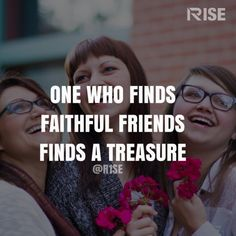 Faithful friends now thats something you dont you find...