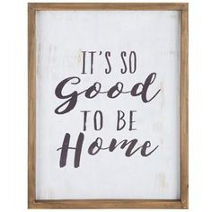 Good To Be Home MDF Wall Art