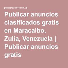 Publicar anuncios clasificados gratis en Maracaibo, Zulia, Venezuela | Publicar anuncios gratis