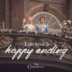 Cinderella: I do love a happy ending don't you? Father: They're quite my favorite sort. Cinderella 2015, Cinderella Live Action, Cinderella Quotes, Cinderella Movie, Disney Princess Quotes, Disney Quotes, Princess Movies, Cinderella Carriage, Cinderella Wedding