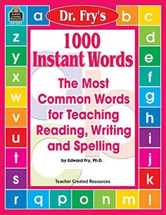 1000 Instant Words: The Most Common Words for Teaching Reading, Writing and Spelling by Edward Fry