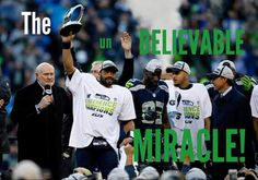 I honestly believed because I knew Russell Wilson and his team still believed. It didn't surprise me when it happened but it sure did excite me! We were rocking that stadium!
