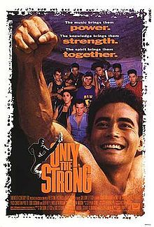 Only the Strong is a 1993 martial arts film directed by Sheldon Lettich, starring Mark Dacascos. It is considered to be the only Hollywood film that showcases Capoeira, an Afro-Brazilian martial art, from beginning to end.