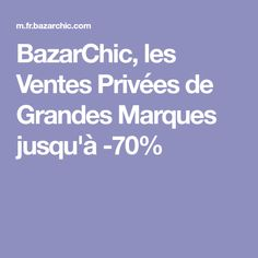 BazarChic, les Ventes Privées de Grandes Marques jusqu'à -70% How To Plan, Baskets, Sport, Top Luxury Brands, Places, Easy Diy, Deporte, Hampers, Sports