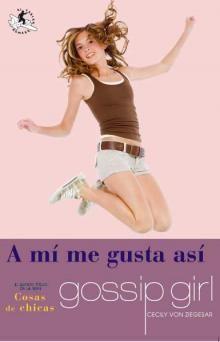 Gossip girl: a mi me gusta así  - http://todopdf.com/libro/gossip-girl-a-mi-me-gusta-asi/
