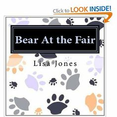 Bear at the Fair, paperback and kindle editions also big print Kindle, My Books, Author, Calm, Bear, Writers, Bears