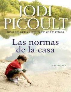 Las normas de la casa: Una novela by Jodi Picoult