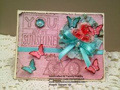 """Tammy Downey's Blog """"Love To Create"""": """"You Are My Sunshine"""""""
