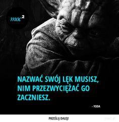 Nazwać swój lęk musisz, nim przezwyciężać go zaczniesz - Moc² - Moc Kwadrat Men Quotes, Better Life, Motto, Sentences, Wisdom, Thoughts, Inspiration, Cinema, Lifestyle