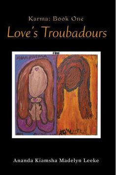 Love's Troubadours: Karma: Book One Love Month, First Novel, Look In The Mirror, Inspirational Thoughts, Denial, Popular Culture, Karma, The Book, Book Art