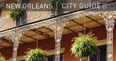 New Orleans   http://www.restylesource.com/inspiration/City-Guides/Louisiana/New-Orleans-Faves/259/