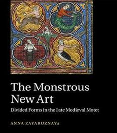 The Monstrous New Art: Divided Forms In The Late Medieval Motet PDF
